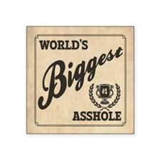 "World's Biggest Asshole Square Sticker 3"" x 3"""