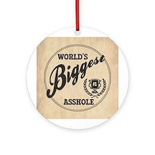 World's Biggest Asshole Round Ornament