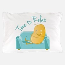 Time To Relax Pillow Case