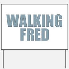 Walking Fred Yard Sign