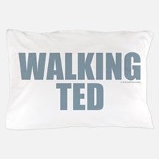 Walking Ted Pillow Case