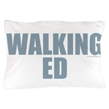 Walking Ed Pillow Case