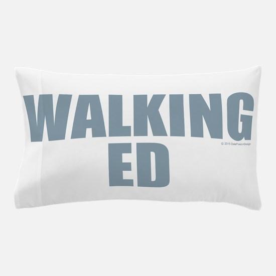 Walking Ed Pillow Case