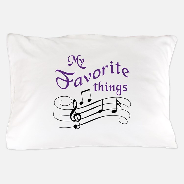 My Favorite Things Pillow Case