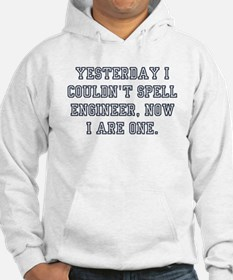 ENGINEER! Now I Are One! Hoodie