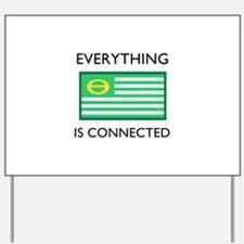 Everything Is Connected Yard Sign