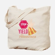 Yield To Pedestrians Tote Bag
