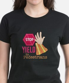 Yield To Pedestrians T-Shirt