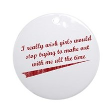 No Making Out Ornament (Round)