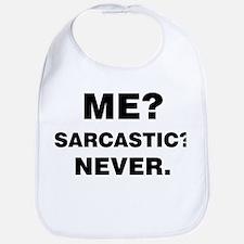 Me? Sarcastic? Never. Bib