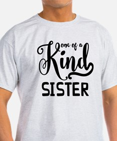 One Of A Kind Sister T-Shirt