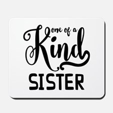 One Of A Kind Sister Mousepad