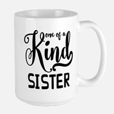 One Of A Kind Sister Large Mug