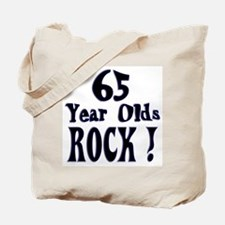 65 Year Olds Rock ! Tote Bag