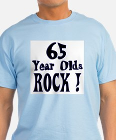 65 Year Olds Rock ! T-Shirt