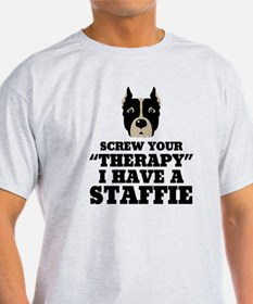Screw Your Therapy, I Have A Staffie T-Shirt