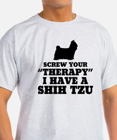 Screw Your Therapy, I Have A Shih Tzu T-Shirt
