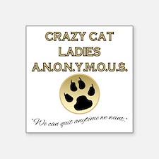 "Crazy Cat Ladies Anonymous Square Sticker 3"" x 3"""