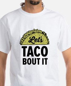 Lets Taco Bout It T-Shirt