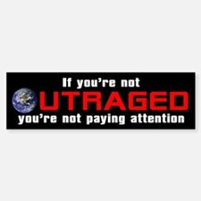 IF YOU'RE NOT OUTRAGED Bumper Car Car Sticker