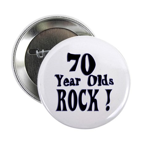 """70 Year Olds Rock ! 2.25"""" Button (100 pack)"""