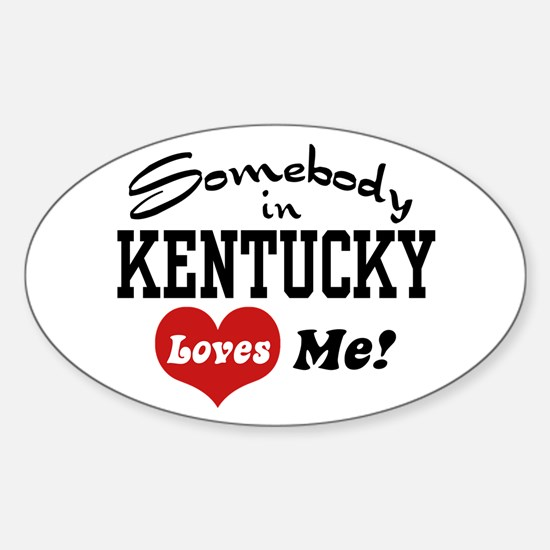 Somebody in Kentucky Loves Me Oval Decal