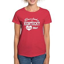 Somebody in Kentucky Loves Me Tee