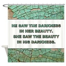DARKNESS & BEAUTY Shower Curtain