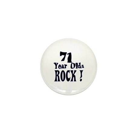71 Year Olds Rock ! Mini Button (100 pack)