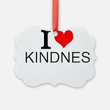 I Love Kindness Ornament