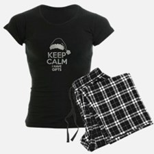 Keep Calm I Have Gifts Pajamas