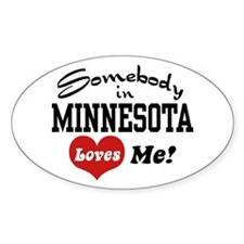 Somebody in Minnesota Loves Me Oval Decal