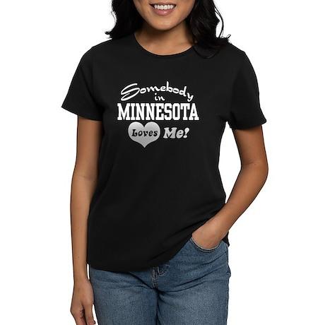 Somebody in Minnesota Loves Me Women's Dark T-Shir