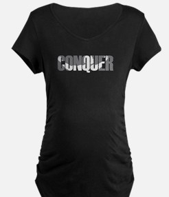 Conquer Maternity T-Shirt