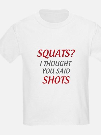 Squats? I Thought You Said Shots T-Shirt