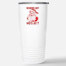 Where My Ho's At?! Travel Mug