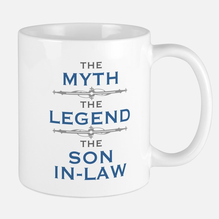 f194cacddd7 Myth Legend Son-In-Law Mugs