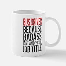 Badass Bus Driver Mugs
