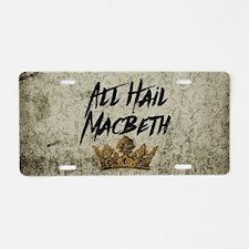 All Hail Macbeth Aluminum License Plate