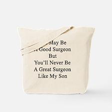 Unique Orthopedic surgeon Tote Bag