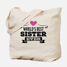 Worlds Best Sister Ever Tote Bag