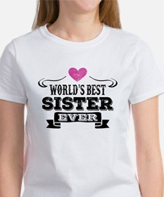 Worlds Best Sister Ever T-Shirt