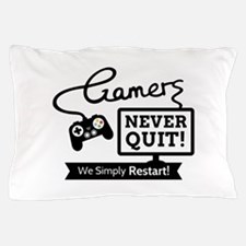 Gamers Never Quit Funny Quote Pillow Case