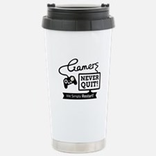 Gamers Never Quit Funny Quote Travel Mug