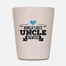 World's Best Uncle Ever Shot Glass