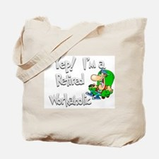 Retired Workaholic.:-) Tote Bag