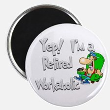 """Retired Workaholic.:-) 2.25"""" Magnet (10 pack)"""
