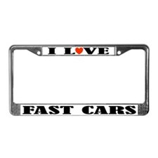I Love Fast Cars License Plate Frame