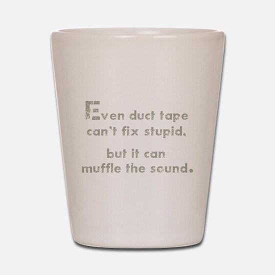 Muffle the Sound Shot Glass