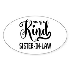 One of a kind Sister-in-law Decal